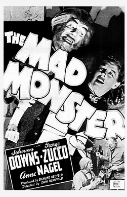 The Mad Monster (1942), starring George Zucco, Glenn Strange, Ann Nagel, Johnny Downs