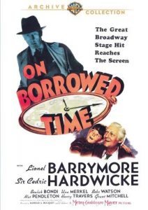 On Borrowed Time (1939) starring Lionel Barrymore, Sir Cedric Hardwick, Beulah Bondi, Una Merkel, Henry Travers