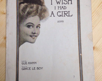 I Wish I Had a Girl lyrics - Music by Grace Kahn, lyrics by Gus Kahn.  Performed by Doris Day, Danny Thomas in I'll See You In My Dreams
