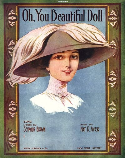 Oh! You Beautiful Doll lyrics - music by Nat Ayer,lyrics by A. Seymour Brown, performed by George Murphy and Judy Garland inFor Me and My Gal