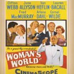 Woman's World, (1954) starring Clifton Webb, Lauren Bacall, Fred MacMurray, Cornel Wilde, June Allyson, Van Heflin, Arlene Dahl