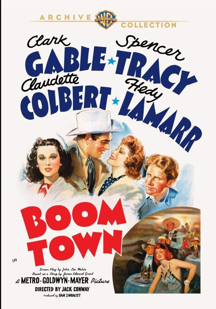 Boom Town, starring Clark Gable, Spencer Tracy, Claudette Colbert, Hedy Lamarr, Frank Morgan, Chill Wills
