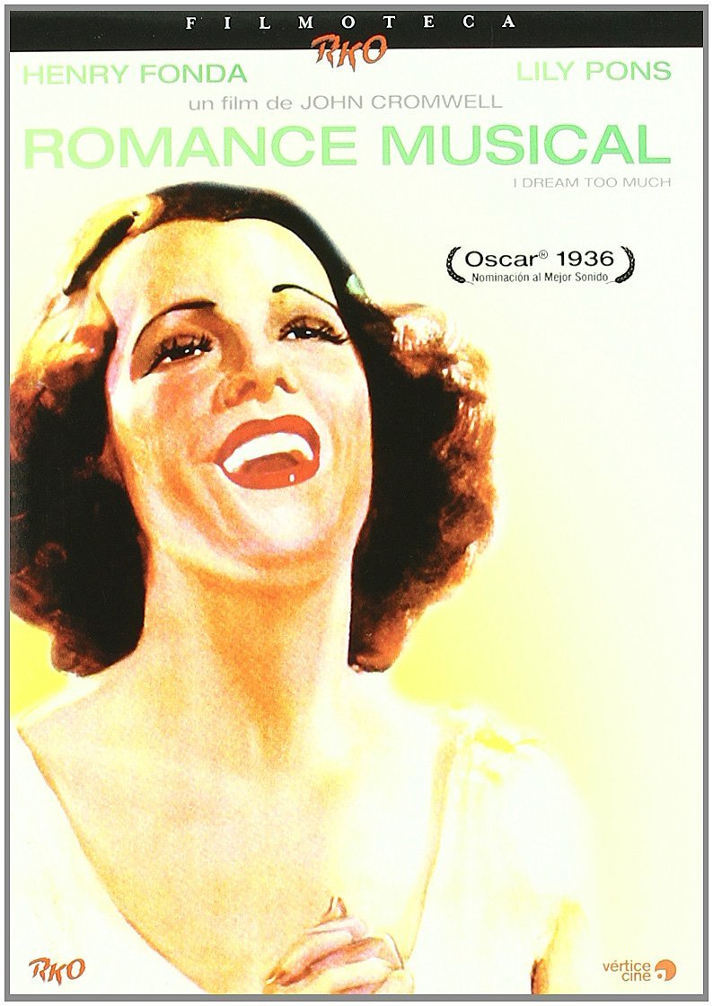 I Dream Too Much (1935) starring Lily Pons, Henry Fonda, Eric Blore