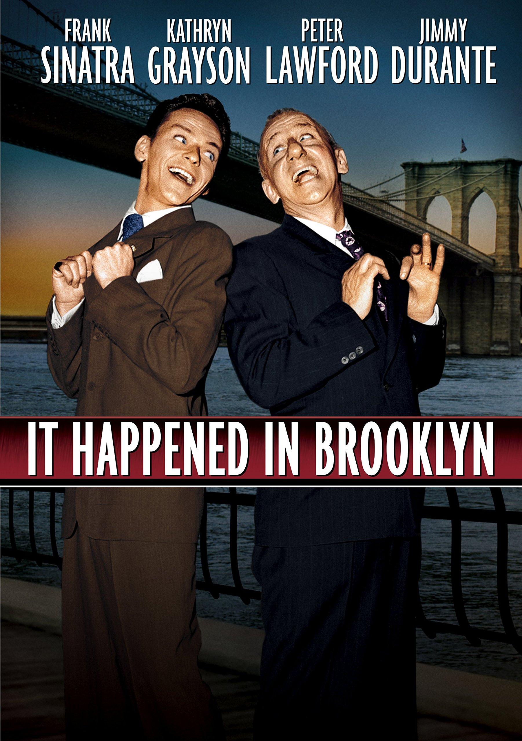 It Happened in Brooklyn (1947) starring Frank Sinatra, Kathryn Grayson, Peter Lawford, Jimmy Durante, Gloria Grahame