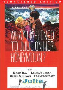 Julie (1956) starring Doris Day, Louis Jordan, Barry Sullivan, Frank Lovejoy