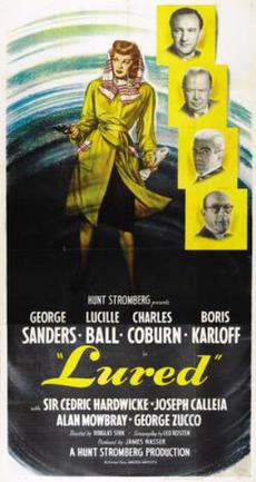 Lured, starring Lucille BallLured (1947) starring Lucille Ball, George Sanders, Boris Karloff, Charles Coburn, Sir Cedric Hardwicke