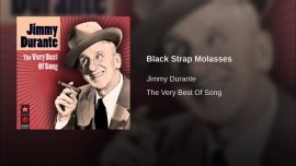 Song lyrics to Black Strap Molasses- performed by Danny Kaye, Groucho Marx, Jimmy Durante, and Jane Wyman