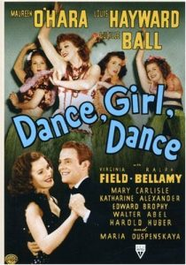 Dance, Girl, Dance - starring Lucille Ball, Maureen O'Hara, Ralph Bellamy