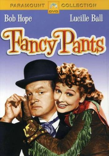 Fancy Pants, starring Lucille Ball and Bob Hope