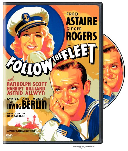 Follow the Fleet (1936) starring Fred Astaire, Ginger Rogers, Randolph Scott, Harriet Hilliard