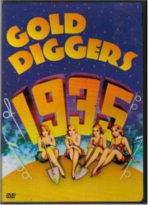 Gold Diggers of 1935, starring Dick Powell, Alice Brady, Gloria Stuart, Dorothy Dare, Hugh Herbert, Frank McHugh