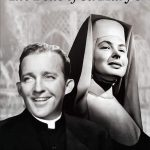 The Bells of St. Mary's (1945) starring Bing Crosby, Ingrid Bergman, by Leo McCarey