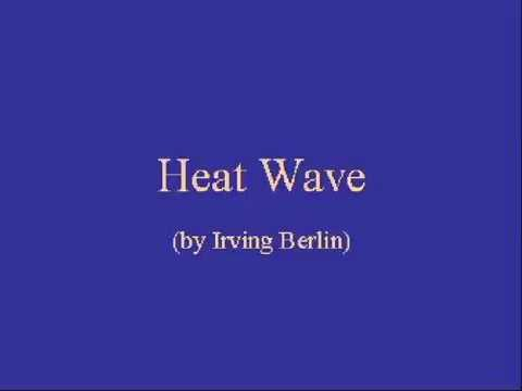 Heat Wave song lyrics - words and music by Irving Berlin, performed by Bing Crosby and Danny Kaye inWhite Christmas