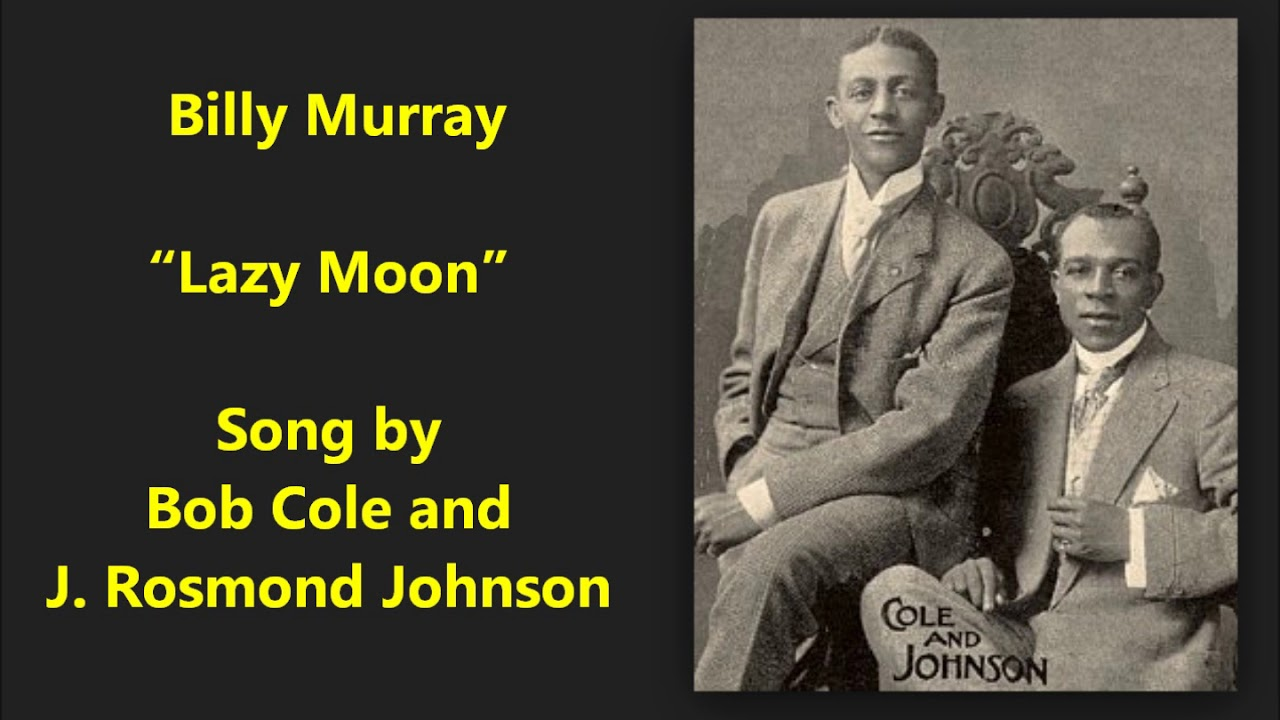 Lazy Moon song lyrics, words andmusic by Bob Cole and Rosamond Johnson, as performed by Oliver Hardy in the comedyPardon Us