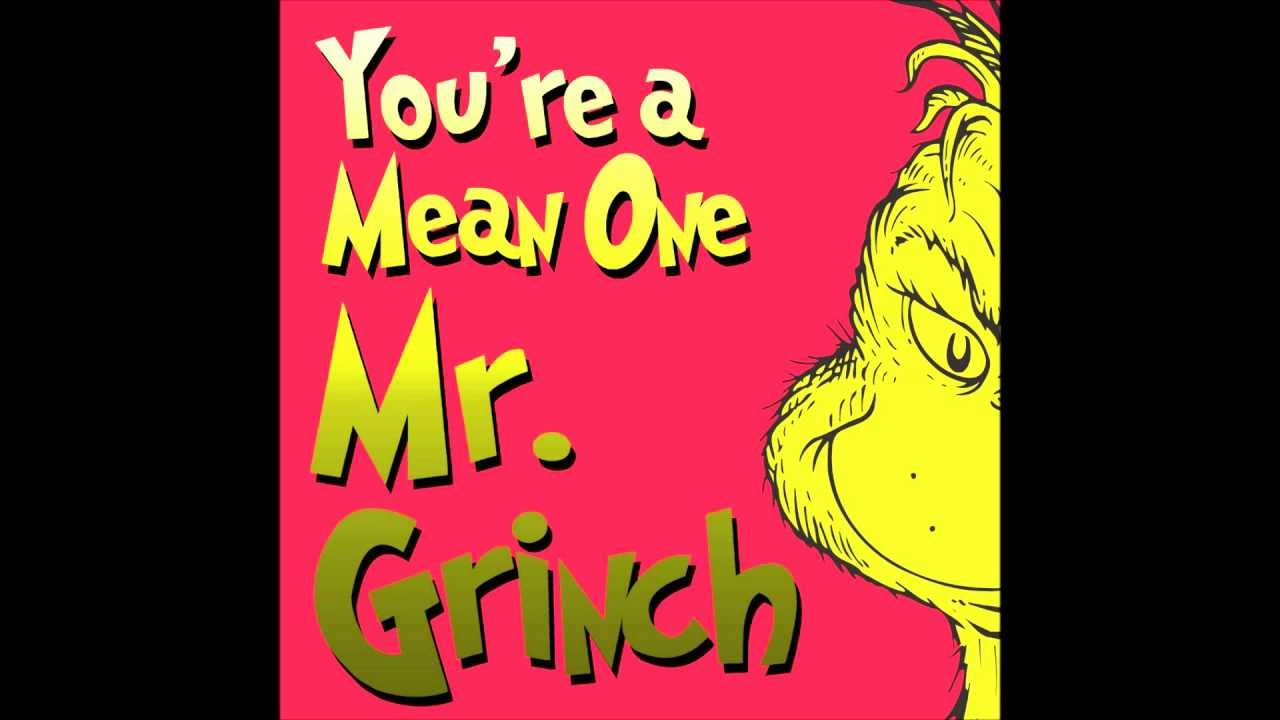 You're a Mean One Mr. Grinch song lyrics - lyrics by Dr. Seuss, music by Albert Hague