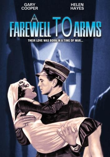 A Farewell to Arms (1932), starring Gary Cooper, Helen Hayes, Adolphe Menjou