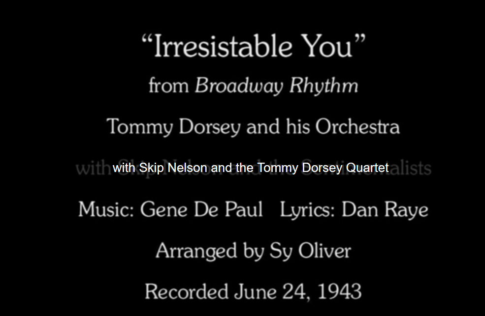 Irresistible You song lyrics, written by Don Raye and Gene de Paul, performed in Broadway Rhythm