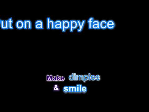 Song lyrics to Put on a Happy Face, as performed by Dick Van Dyke and Janet Leigh in Bye Bye Birdie - music by Charles Strouse, lyrics by Lee Adams