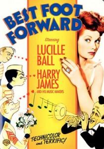 Best Foot Forward (1943), starring Lucille Ball, Harry James