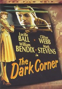 The Dark Corner, starring Lucille BallThe Dark Corner (1946) starring Lucille Ball, William Bendix, Clifton Webb, Mark Stevens