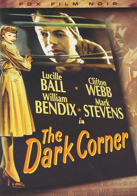 The Dark Corner, starring Lucille BallThe Dark Corner (1946) starring Lucille Ball, William Bendix, Clifton Webb, Mark Stevens