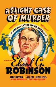A Slight Case of Murder (1938) starring Edward G. Robinson, Jane Bryan, Edward Brophy, Ruth Donnelly, Bobby Jordan, Allen Jenkins