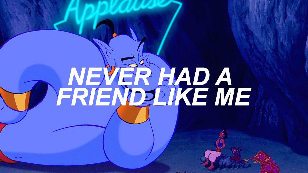 Song lyrics to Friend Like Me, written by Howard Elliott Ashman / Alan Menken, performed by Robin Williams in Walt Disney's Aladdin