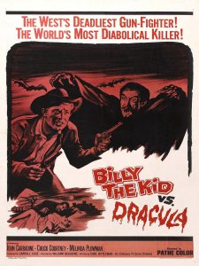 Billy the Kid Vs Dracula (19xx) starring John Carradine, Chuck Courtney, Melinda Plowman