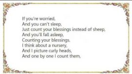 Song lyrics to Count Your Blessings Instead of Sheep, Words and Music by Irving Berlin, Sung by Bing Crosby and Rosemary Clooney in White Christmas