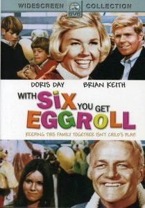 With Six You Get Eggroll (1968) starring Doris Day, Brian Keith