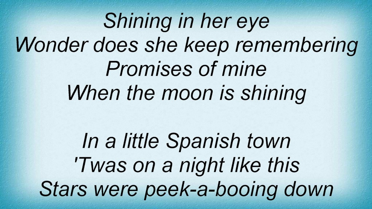 Song lyrics to In a little Spanish Town (1926), music by Mabel Wayne, lyrics by Sam M. Lewis & Joe Young