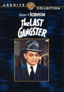 The Last Gangster, starring Edward G. Robinson