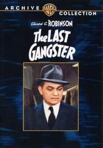 The Last Gangster, starring Edward G. Robinson