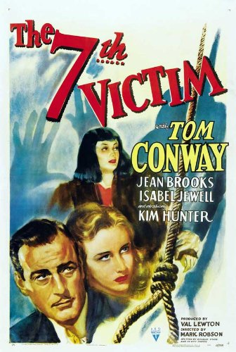 The Seventh Victim (1943) starring Kim Hunter, Jean Brooks, Hugh Beaumont, Tom Conway, by Val Lewton