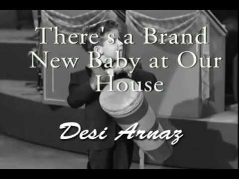 Song lyrics to There's a Brand New Baby in our House, performed by Desi Arnaz in the I Love Lucy episode, Sales Resistance