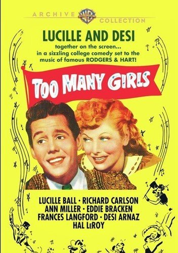 Too Many Girls (1940), starring Lucille Ball, Richard Carlson, Desi Arnaz, Ann Miller, Eddie Bracken, Frances Langford, Hal Le Roy