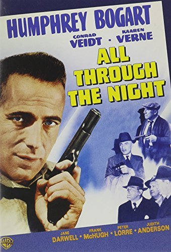 All Through the Night (1942) starring Humphrey Bogart, Conrad Veidt, Peter Lorre