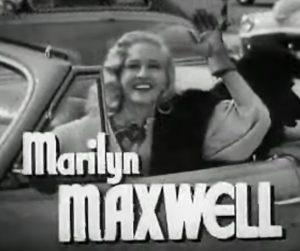 Marilyn Maxwell as the beautiful, rich girlfriend in High Barbaree