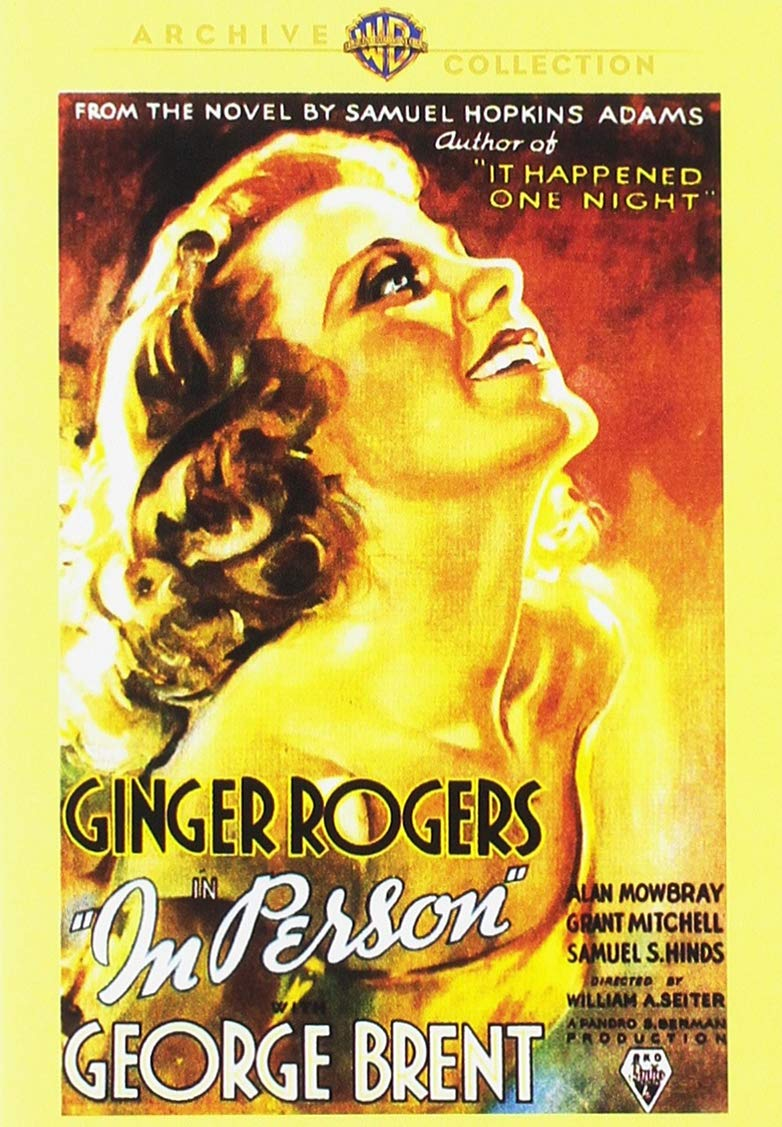 In Person (1935) starring Ginger Rogers, George Brent - from the novel by Samuel Hopkins Adams - with Alan Mowbray, Grant Mitchell, Samuel S. Hinds, directed by William A. Seiter, a Pandro S. Berman production