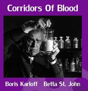 Corridors of Blood (1958) starring Boris Karloff, Betta St. John