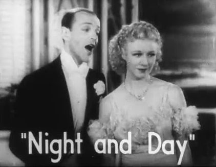 Song lyrics to Night and Day (1932) Music and Lyrics by Cole Porter, Song and dance performed by Fred Astaire , Ginger Rogers in The Gay Divorcee