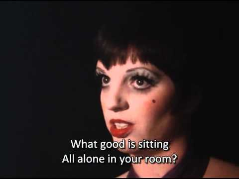 Song lyrics to Cabaret, Written by John Kander and Fred Ebb, sung by Liza Minelli in the movie of the same name.