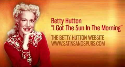 Song lyrics to I've Got the Sun in the Morning, Written by Irving Berlin, Performed by Betty Hutton in Annie Get Your Gun