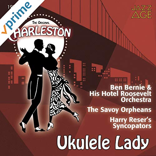 Song lyrics to Ukulele Lady, Music by Richard A. Whiting, Lyrics by Gus Kahn, performed in I'll See You in my Dreams