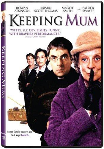 Keeping Mum (2005) starring Rowan Atkinson, Kristin Scott Thomas, Patrick Swayze, Maggie Smith