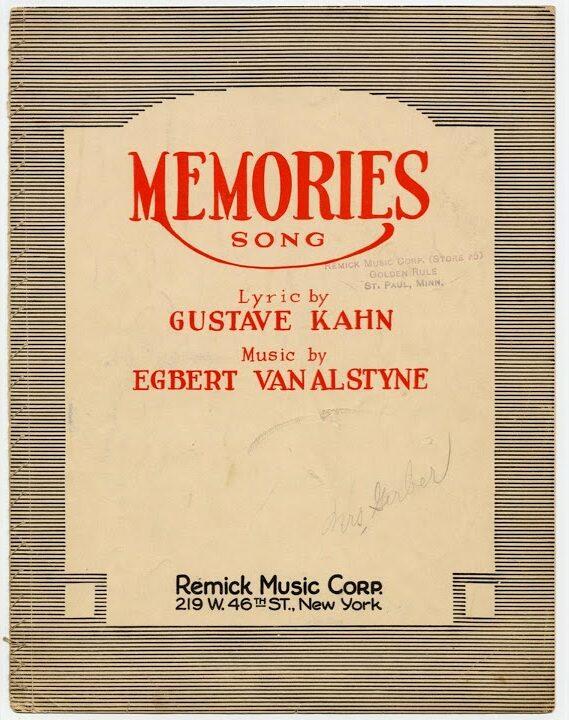 Song lyrics to Memories, Music by Egbert Van Alstyne, Lyrics by Gus Kahn performed in I'll See You in My Dreams
