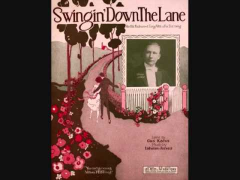 Swingin' Down the Lane, Music by Isham Jones, Lyrics by Gus Kahn, performed in I'll See You in My Dreams