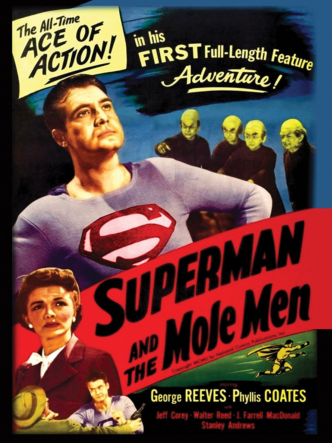 Superman and the Mole Man (1951) starring George Reeves, Phyllis Coates, Jeff Corey