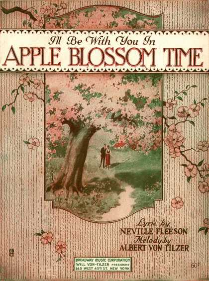 Song lyrics to (I'll Be With You) In Apple Blossom Time (1935), Music by Albert von Tilzer, Lyrics by Neville Fleeson, Performed by The Andrews Sisters in Buck Privates