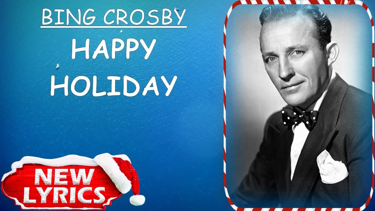 Song lyric to Happy Holiday (1942). Music and Lyrics by Irving Berlin. Sung by Bing Crosby at the Holiday Inn on New Year's Eve